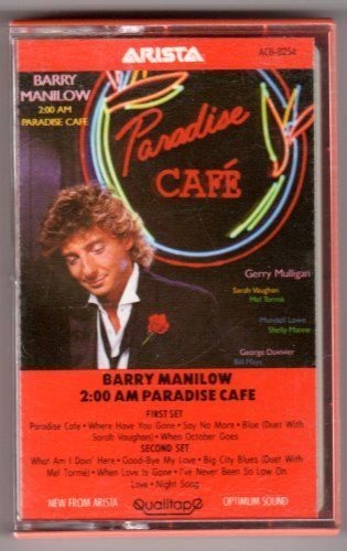 Barry Manilow 2:00 AM Paradise Cafe 1984 Arista Records Audio Cassette Tape.