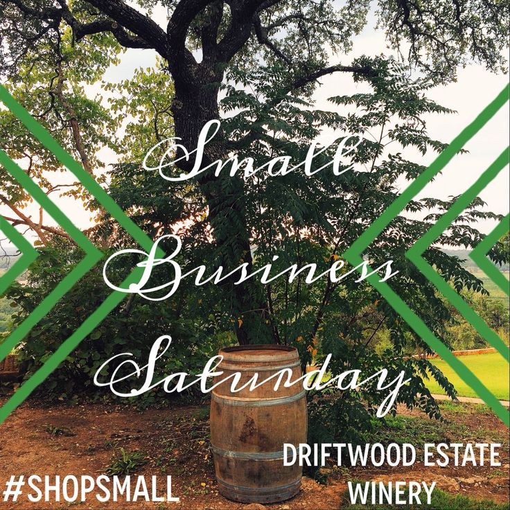 Come out and support your local wineries today on Small Business Saturday! #shopsmall #txwine #driftwoodestatewinery