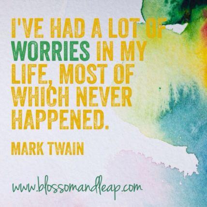 https://www.facebook.com/blossomANDleap?ref=tn_tnmn  Mark Twain | Worry