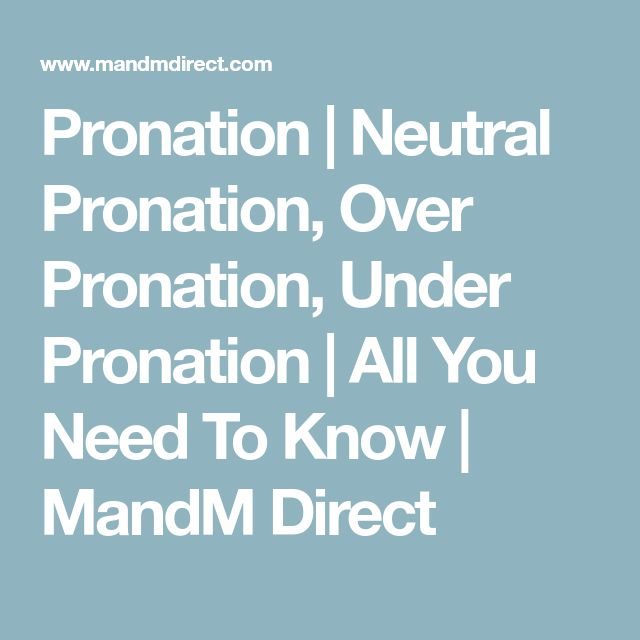 Pronation | Neutral Pronation, Over Pronation, Under Pronation | All You Need To Know | MandM Direct