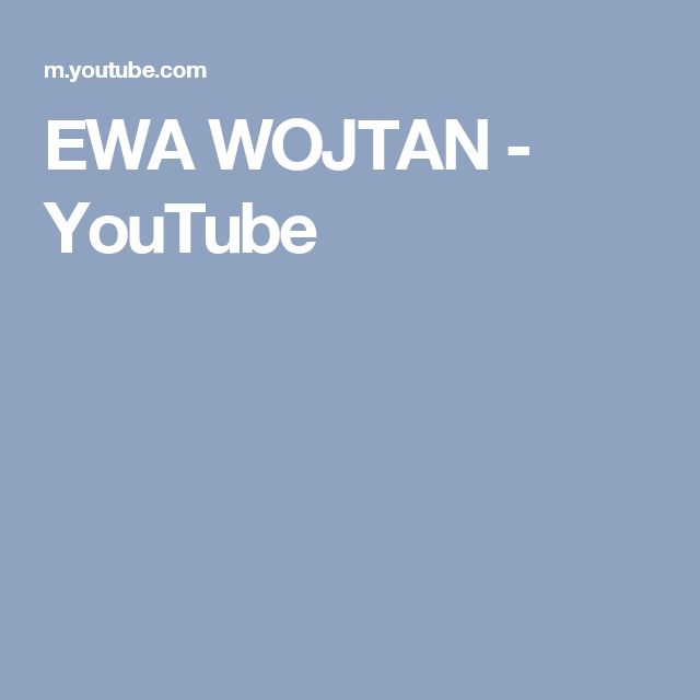 EWA WOJTAN - YouTube