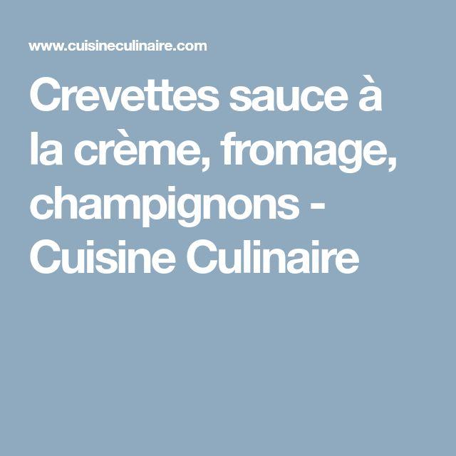 Crevettes sauce à la crème, fromage, champignons - Cuisine Culinaire