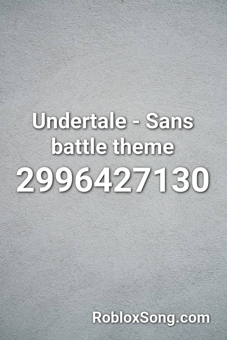 Undertale Sans Battle Theme Roblox Id Roblox Music Codes In