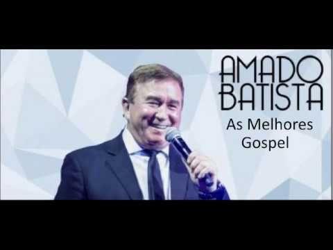 Amado Batista As Melhores Gospel