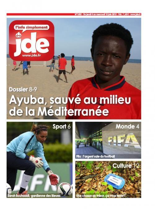 Cette semaine dans le JDE n°1502 (Du jeudi 4 au mercredi 10 juin 2015) : Monde : l'argent sale du football / France : baccalauréat, passe le surf d'abord ! / Sport : Sarah Bouhaddi, gardienne des Bleues / Dossier : Ayuba, 14 ans, migrant / Sciences : tout est bon dans le plancton / Médias : connaissez-vous le géocaching ? / L'info illustrée : T.rex, le roi des dinos /...