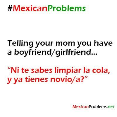 Mexican Problem #8462 - Mexican Problems     Mi mama cuando estábamos chiquillas and me now to my younger sisters lol