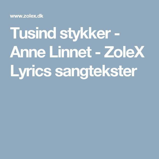 Tusind stykker - Anne Linnet - ZoleX Lyrics sangtekster