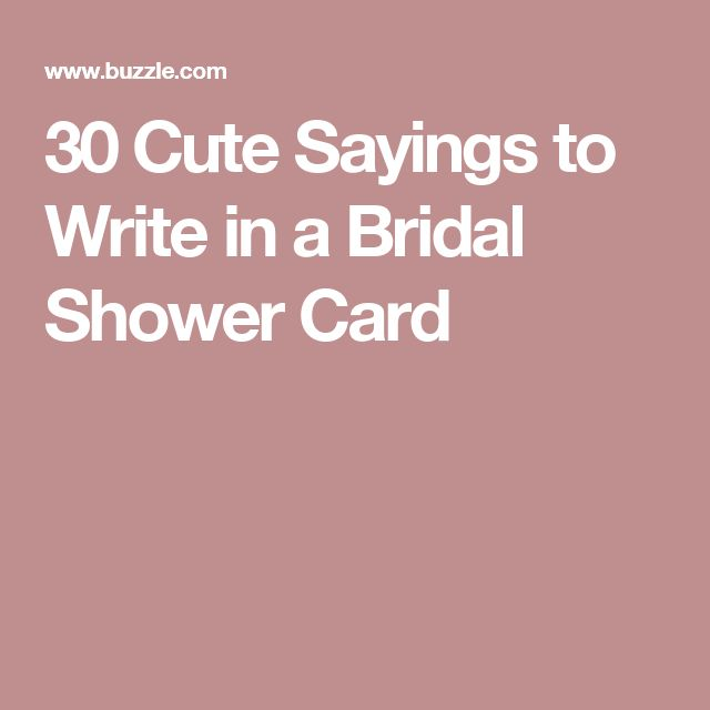 Must See 30 Super Cute Sayings To Write In A Bridal Shower Card Cards Pinterest And Wedding