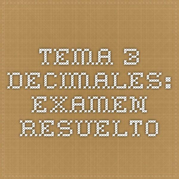 TEMA 3. Decimales: EXAMEN RESUELTO