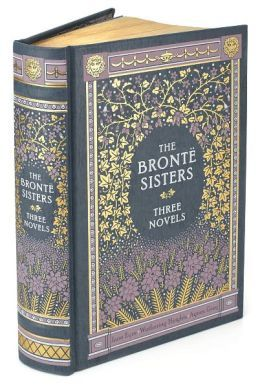 $18 The Bronte Sisters: Three Novels (Barnes & Noble Leatherbound Classics Series)