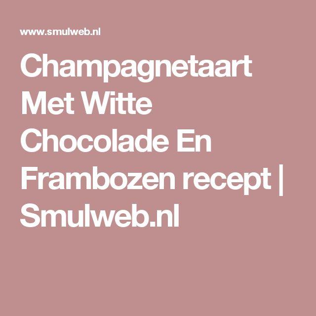 Champagnetaart Met Witte Chocolade En Frambozen recept | Smulweb.nl
