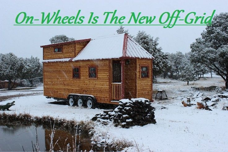 Tiny Houses on Wheels: The New Off-Grid