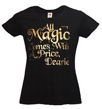 Ladies Once Upon a Time T-Shirt Black All Magic Comes With a Price Mr Gold