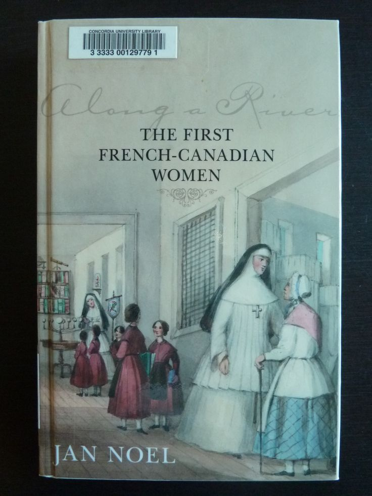 Along a river : the first French-Canadian women by Janet Noel.