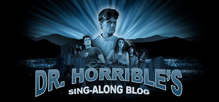 Dr. Horrible's sing-along-blog - Very Funny