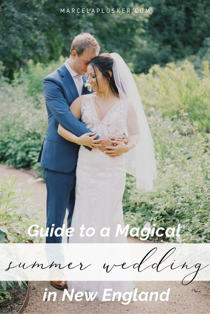 Guide To A Magical Summer Wedding In New England In 2020 Summer Wedding Boston Wedding Photography Summer Wedding Photos