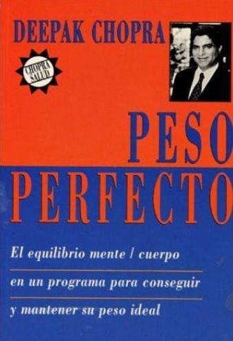 Peso perfecto (Deepak Chopra) http://reikinuevo.com/peso-perfecto-deepak-chopra/