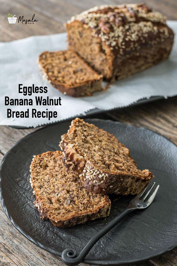 Eggless Banana Walnut Bread Recipe Banana Walnut Loaf Masalakorb Recipe Banana Walnut Bread Walnut Bread Recipe Banana Smoothie Recipe Healthy