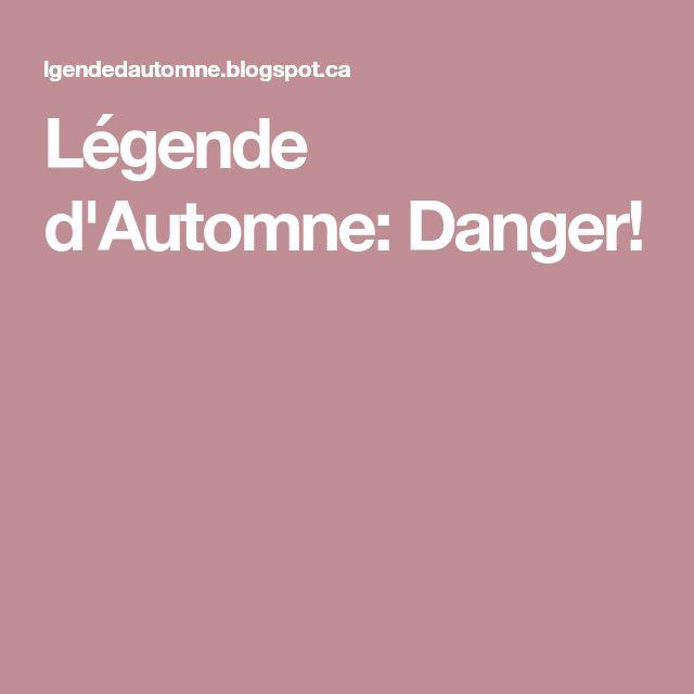 Légende d'Automne: Danger!