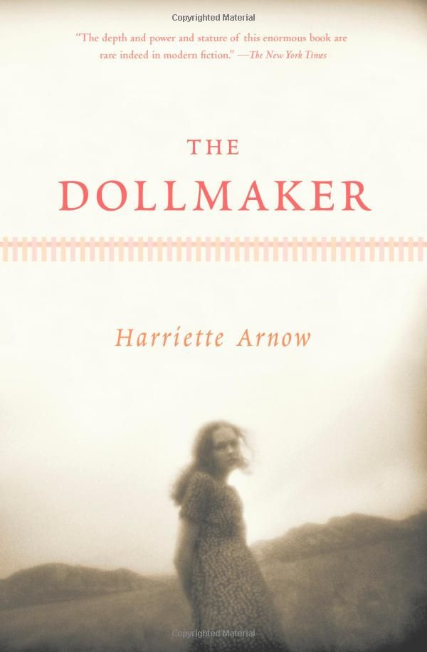 The Dollmaker--one of the most powerful books I've ever read.