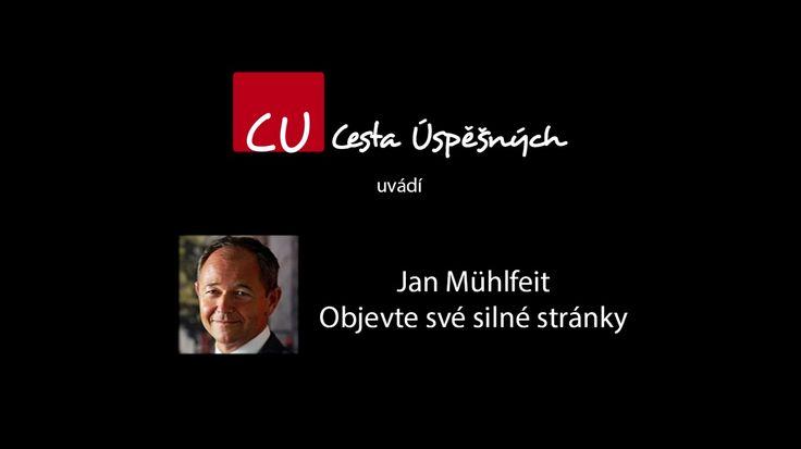 Jan Mühlfeit - Objevte své silné stránky