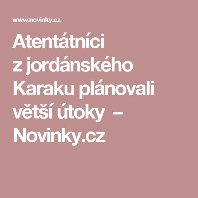Atentátníci zjordánského Karaku plánovali větší útoky – Novinky.cz