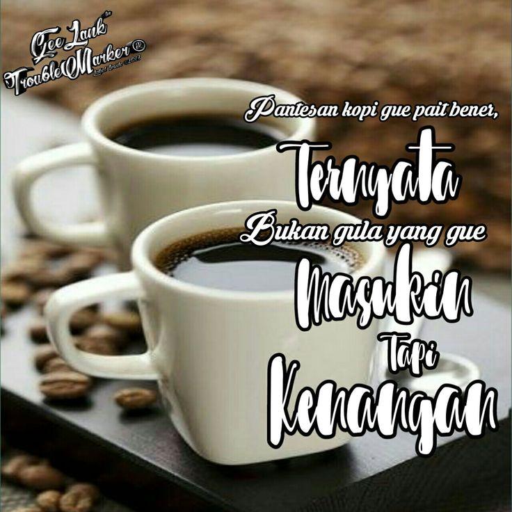 Pantesan kopi gue pait bener