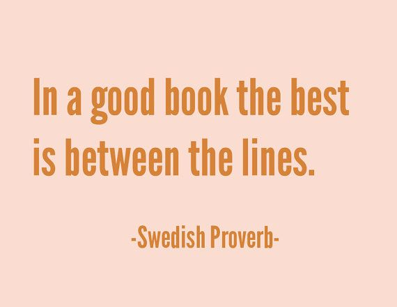 Swedish Proverb- Book Quote - The Best is Between the Lines - Digital Print