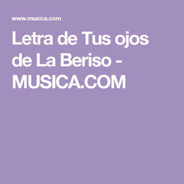 Letra de Tus ojos de La Beriso - MUSICA.COM