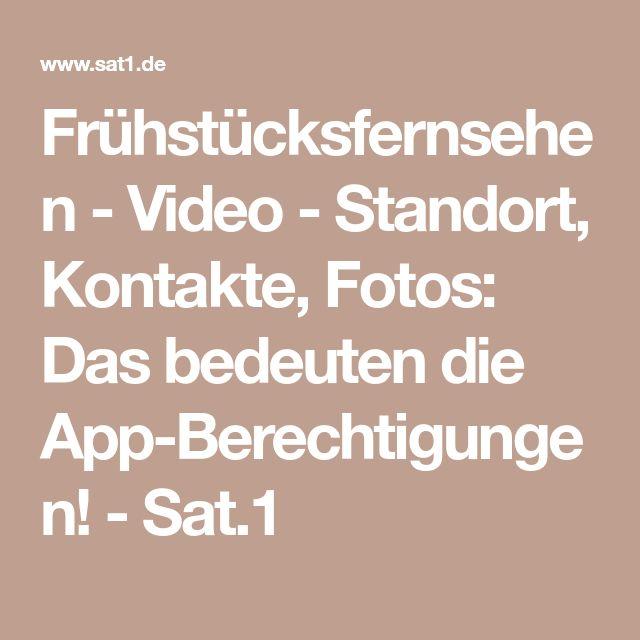 Frühstücksfernsehen - Video - Standort, Kontakte, Fotos: Das bedeuten die App-Berechtigungen! - Sat.1