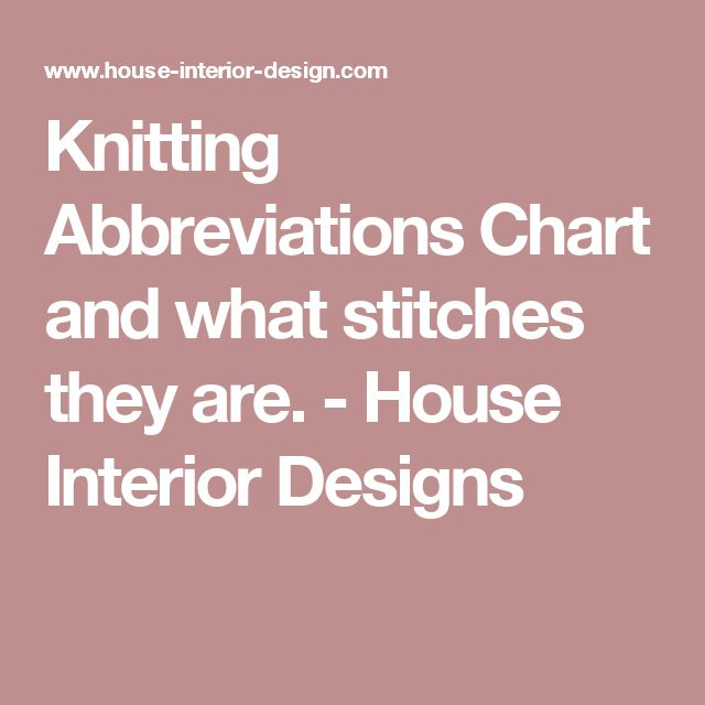 Knitting Abbreviations Chart and what stitches they are. - House Interior Designs