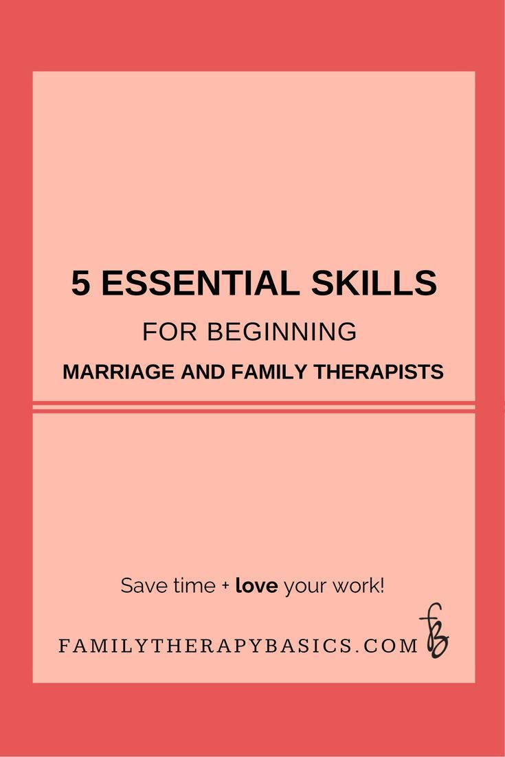 A Summary Of 5 Important Skills To Focus On When Starting As A Systemic Therapist These Skills Marriage And Family Therapist Family Therapist Marital Therapy