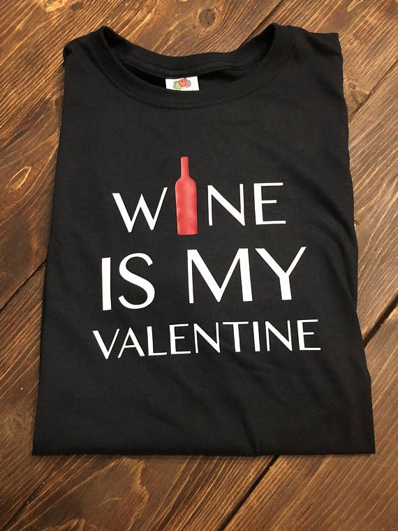 Roommate Gifts Funny Valentine/'s Day T-Shirt Funny Gift For Her Single Valentines Gift Wine Lover Tees Single Taken Drinking Wine Shirt