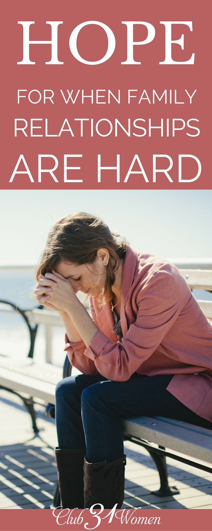Why is family so difficult at times? Is there any hope for when relationships are hard? Yes, there is! And here's why family relationships are worth fighting for - VERY encouraging! ~ Club31Women