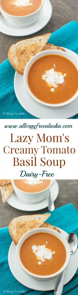 Dairy-Free Lazy Mom's Creamy Tomato Basil Soup from Allergy Free Alaska. This soup is so good!