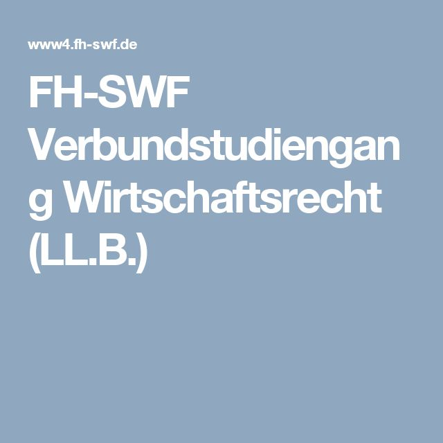 FH-SWF Verbundstudiengang Wirtschaftsrecht (LL.B.)
