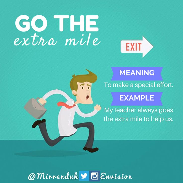 Idiom: Go the extra mile