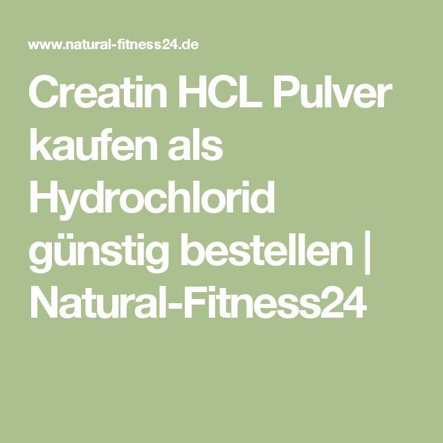 Creatin HCL Pulver kaufen als Hydrochlorid günstig bestellen   Natural-Fitness24