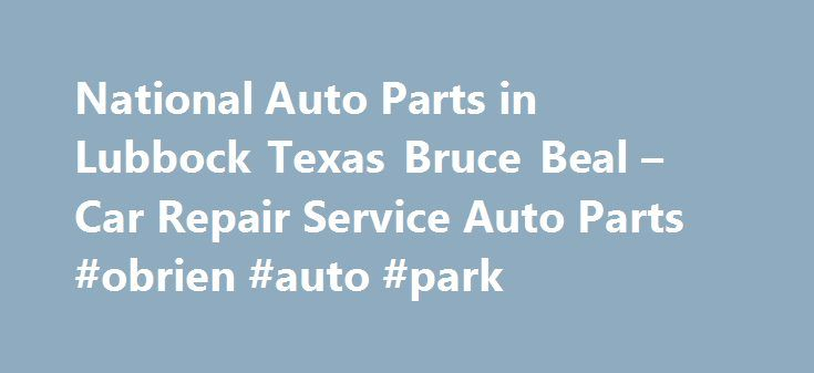 National Auto Parts in Lubbock Texas Bruce Beal – Car Repair Service Auto Parts #obrien #auto #park http://autos.nef2.com/national-auto-parts-in-lubbock-texas-bruce-beal-car-repair-service-auto-parts-obrien-auto-park/  #national auto parts # Car Repair Service Auto Parts Their phone number is (806)762-4620. Obtaining 59 plate insurance cover is an important aspect of owning a new motor vehicle. A bit of info is provided on what 59 plates are, how to understand the information on a 59 plate…