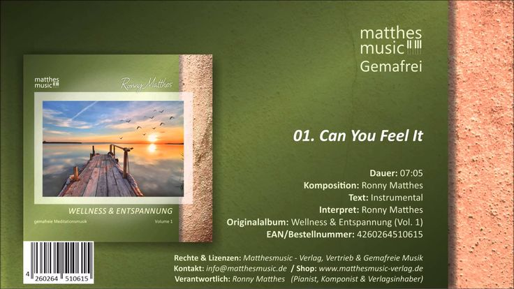 Can You Feel It (01/07) [Gemafreie Meditationsmusik] - CD: Wellness & Entspannung, Vol. 1 •  Titel: Can You Feel It •  Interpret: Ronny Matthes •  Komponist: Ronny Matthes •  Laufzeit: 7:04 •  Album: Wellness & Entspannung, Vol. 1 •  Verlag: Matthesmusic - Verlag, Vertrieb & Gemafreie Musik (Inh. Ronny Matthes)