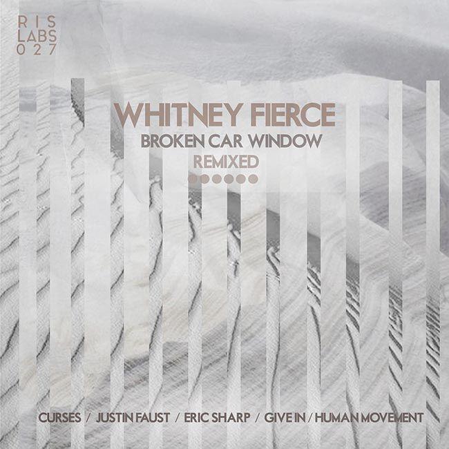 RIS Labs 027 - Whitney Fierce: Broken Car Window Remixed