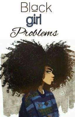 I know living as a black girl has its problems, and ups and down. Som… #random #Random #amreading #books #wattpad