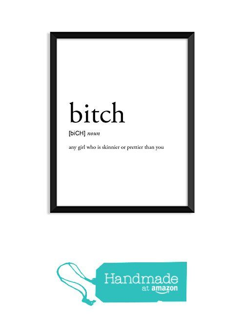 Bitch Definition, Doctor, College Dorm Room Decor, Dorm Wall Art, Dictionary Art Print, Office Decor, Minimalist Poster, Funny Definition Print, Definition Poster, Inspirational Quotes from Serif Design Studios https://www.amazon.com/dp/B01MEFAG5A/ref=hnd_sw_r_pi_dp_OrNfybJT5JATR #handmadeatamazon