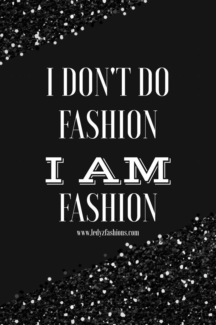 I don't do fashion, I am fashion... | Some of the most beautiful words that are inspiring and motivational. Style Quotes. Style Icons. Fashion Quotes. Fashion Icons. Shopping Quotes. Funny Shopping Quotes. Style Sayings. Fashion Sayings. Some of the most inspiring, motivational and meaningful quotes we love! | Ledyz Fashions || www.ledyzfashions.com