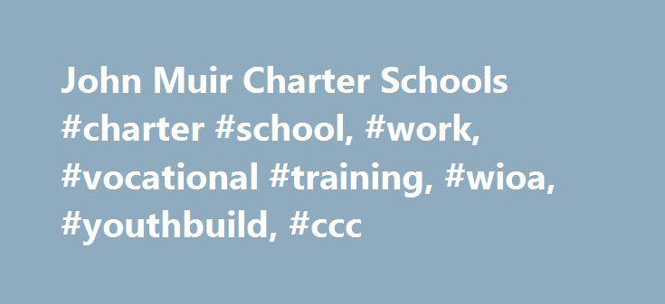 John Muir Charter Schools #charter #school, #work, #vocational #training, #wioa, #youthbuild, #ccc http://santa-ana.remmont.com/john-muir-charter-schools-charter-school-work-vocational-training-wioa-youthbuild-ccc/  # 2015 Hart Vision Charter School of the Year 2015 Hart Vision Charter School of the Year 2015 Hart Vision Charter School of the Year 2015 Hart Vision Charter School of the Year 2015 Hart Vision Charter School of the Year 2015 Hart Vision Charter School of the Year 2015 Hart…