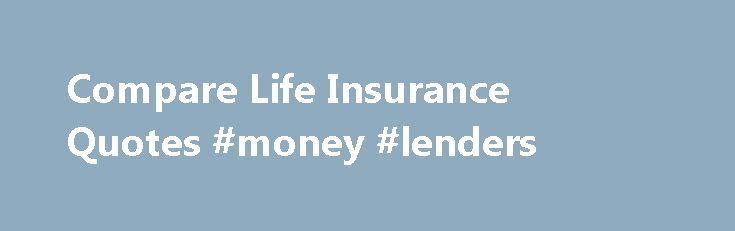 Compare Life Insurance Quotes #money #lenders http://insurance.remmont.com/compare-life-insurance-quotes-money-lenders/  #compare life insurance # Looking for Health Insurance Why is Reassured right for you? 5 We are the EXPERTS in the field. It s what we DO life insurance options – emma was very friendly funny and helpfull. she made me feel i was under no pressure at all to accept her findings. 5 stars. […]The post Compare Life Insurance Quotes #money #lenders appeared first on Insurance.