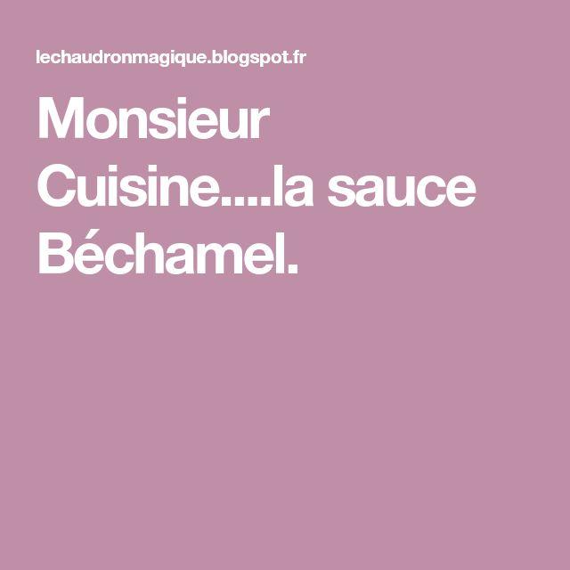 Monsieur Cuisine....la sauce Béchamel.