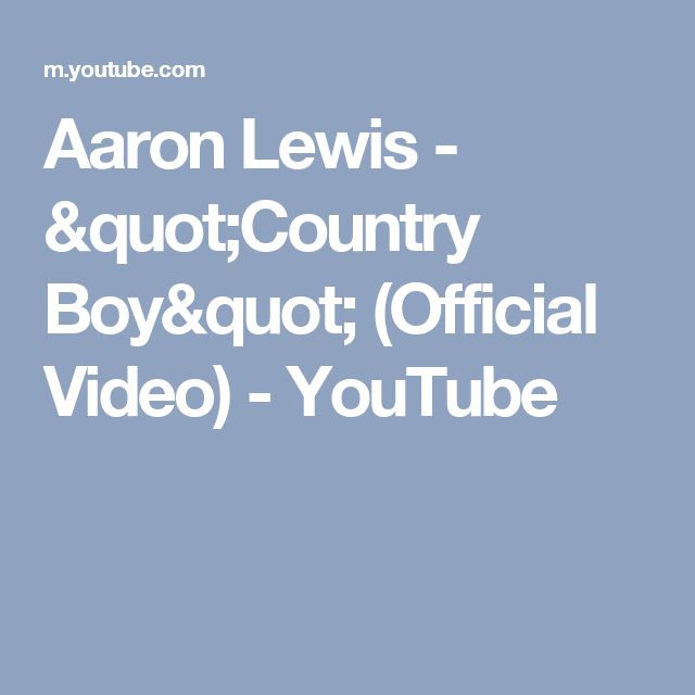"""Aaron Lewis - """"Country Boy"""" (Official Video) - YouTube"""
