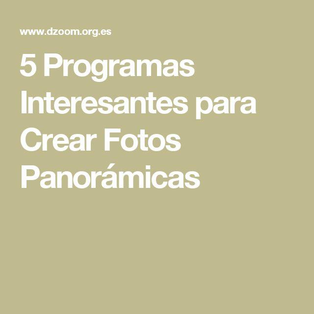 5 Programas Interesantes para Crear Fotos Panorámicas