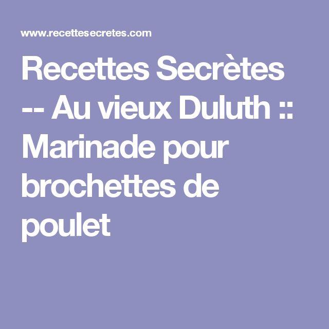 Recettes Secrètes -- Au vieux Duluth ::  Marinade pour brochettes de poulet